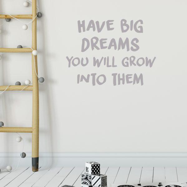 מדבקות קיר - HAVE BIG DREAMS