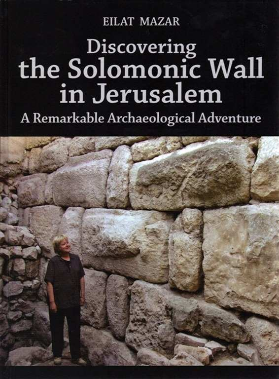 Discovering the Solomonic Wall in Jerusalem / EILAT MAZAR