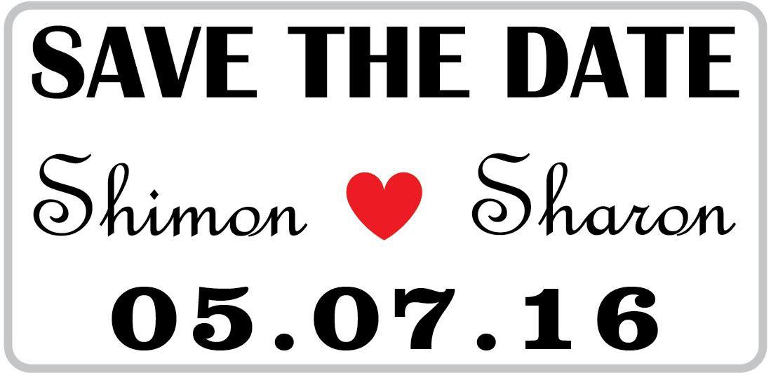 G1005  לוחית רישוי לבנה אמריקאית  32/15.5 ס''מ SAVE THE DATE תאריך החתונה שלכם