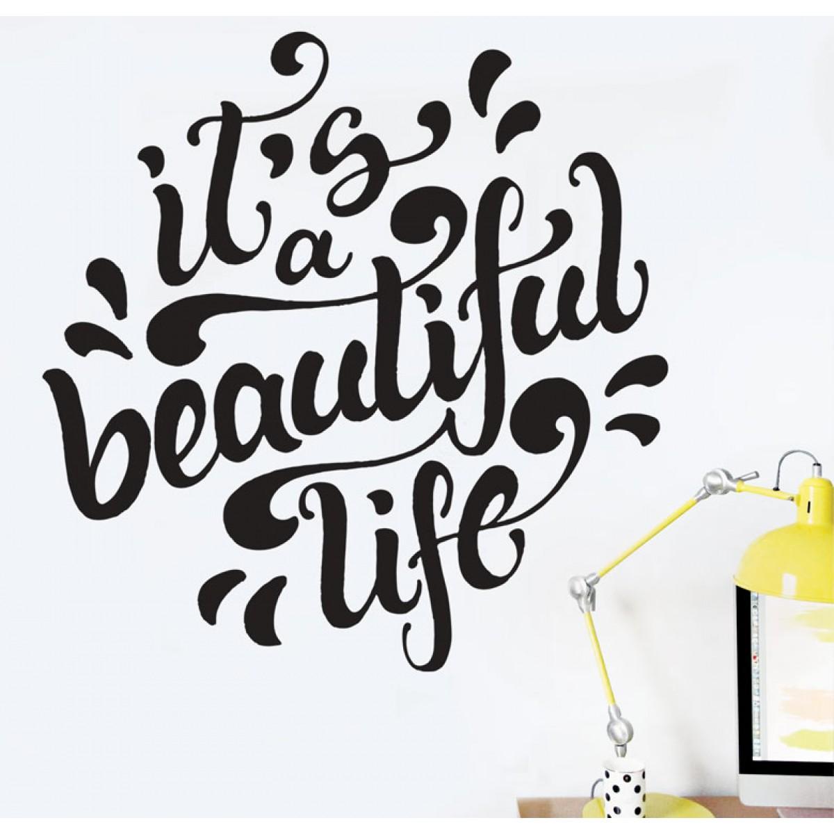 מדבקת קיר - החיים יפים